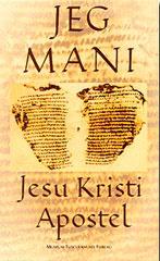 Jeg Mani - Jesu Kristi apostel