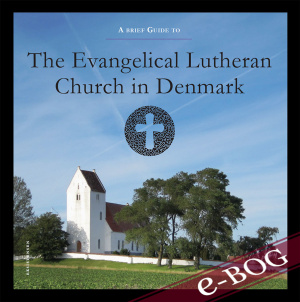 A brief guide to the evangelical lutheran church in Denmark - E-bog