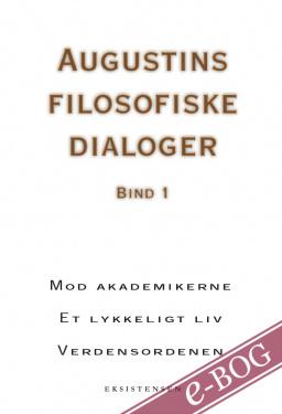 Augustins filosofiske dialoger. Bind 1 - E-bog