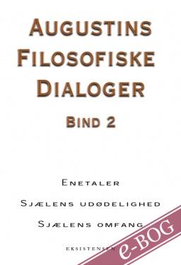 Augustins filosofiske dialoger. Bind 2 - E-bog