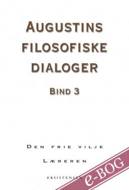 Augustins filosofiske dialoger. Bind 3 - E-bog