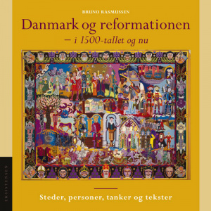 Danmark og reformationen - i 1500 tallet og nu