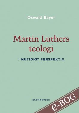 Martin Luthers teologi - E-bog