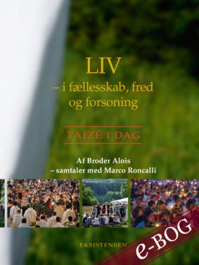 Liv - i fællesskab, fred og forsoning - E-bog