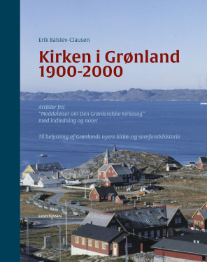 Kirken i Grønland 1900-2000 - udkommer 9. november