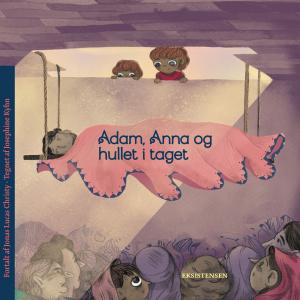 Adam, Anna og hullet i taget