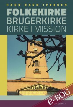 Folkekirke, brugerkirke, kirke i mission - E-bog