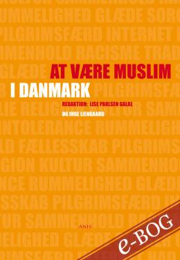 At være muslim i Danmark - E-bog