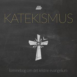 Lille KATEKISMUS