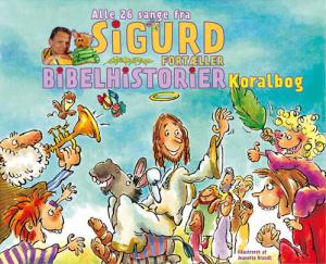 Sigurd fortæller Bibelhistorier - Koralbog