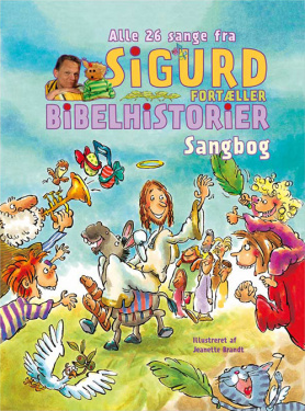 Sigurd fortæller Bibelhistorier - Sangbog