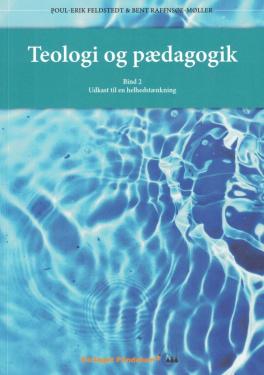 Teologi og pædagogik - bind 2